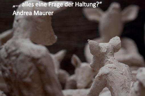 """Andrea Maurer – """"…alles eine Frage der Haltung"""""""